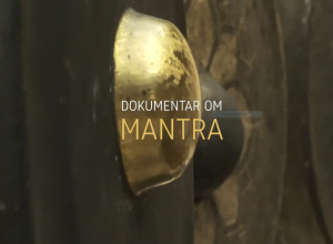 Dokumentar om «Mantra»